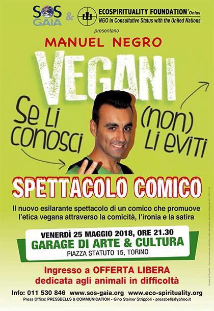 Venerdì 25 maggio, ore 21.30 - Garage di Arte&Cultura - Manuel Negro, il comico vegano in Vegani se li conosci (non) li eviti
