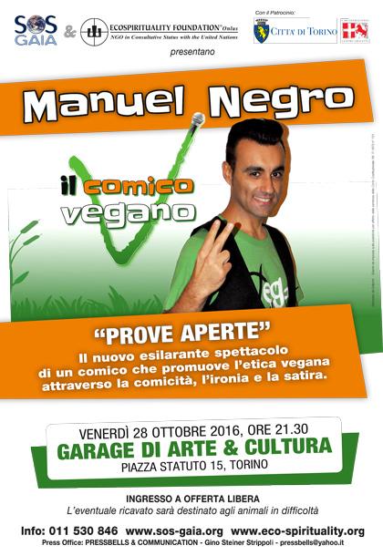 28 ottobre 2016 - Garage di Arte & Cultura, Torino - Manuel Negro il comico vegano in PROVE APERTE / --
